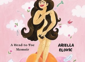 Photo of BOOK REVIEW: 'Cheeky: A Head-to-Toe Memoir' by Ariella Elovic