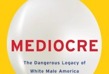 Photo of BOOK REVIEW: 'Mediocre: The Dangerous Legacy of White Male America' by Ijeoma Oluo