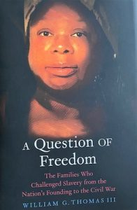 """Part of a two-year project on slavery will focus on a book written by William G. Thomas III, """"A Question of Freedom: The Families Who Challenged Slavery from the Nation's Founding to the Civil War."""" (William J. Ford/The Washington Informer)"""